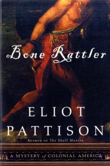 Bone Rattler : A Mystery of Colonial America, Paperback / softback Book
