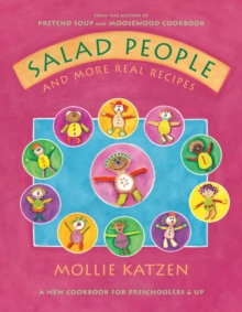 Salad People and More Real Recipes : A New Cookbook for Preschoolers and Up, Hardback Book