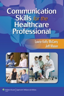 Communication Skills for the Healthcare Professional, Paperback / softback Book