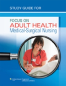 Study Guide for Focus on Adult Health : Medical-Surgical Nursing, Paperback Book