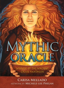 Mythic Oracle : Wisdom of the Ancient Greek Pantheon, Paperback / softback Book
