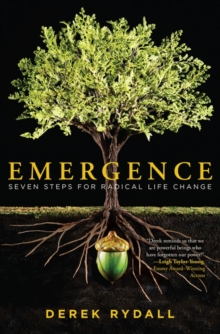 Emergence : Seven Steps for Radical Life Change, Paperback Book