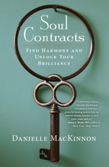 Soul Contracts : Find Harmony and Unlock Your Brilliance, Paperback Book