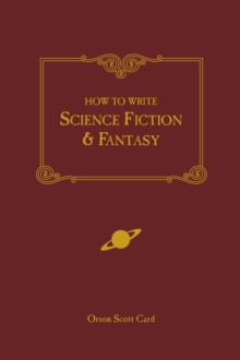 How to Write Science Fiction and Fantasy, Paperback / softback Book