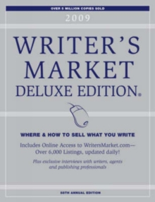 Writer's Market 2009: Deluxe Edition : Where and How to Sell What You Write, Paperback / softback Book
