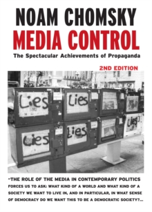 Media Control - Post-9/11 Edition : The Spectacular Achievements of Propaganda, Paperback Book