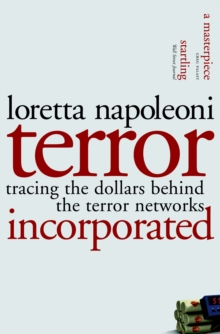 Terror Incorporated : Tracing the Dollars Behind the Terror Networks, Paperback / softback Book