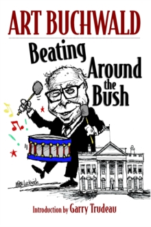 Beating Around The Bush : Political Humor 2000-2006, Paperback / softback Book