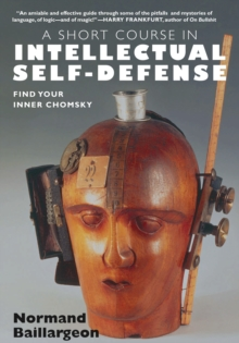 A Short Course in Intellectual Self-defense : Find Your Inner Chomsky, Paperback Book