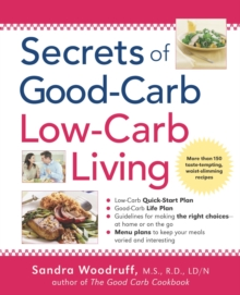 Secrets of Good-Carb Low-Carb Living, Paperback / softback Book