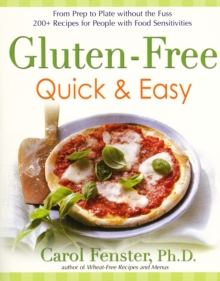 Gluten-Free Quick and Easy : From Prep to Plate without the Fuss - 175 Recipes for People with Food Sensitivities, Paperback / softback Book