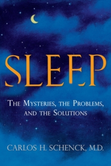 Sleep : The Mysteries, the Problems, and the Solutions, Paperback / softback Book