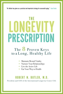 The Longevity Prescription : The Benefits and Challenges of Living a Long Life, Paperback / softback Book