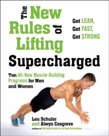 New Rules Of Lifting Supercharged : Ten All New Muscle Building Programs for Men and Women, Paperback / softback Book