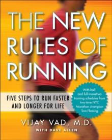 New Rules of Running : Five Steps to Run Faster and Longer for Life, Paperback / softback Book