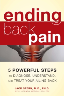 Ending Back Piin : 5 Powerful Steps to Diagnose, Understand, Amd Treat Your Ailing Back, Paperback / softback Book