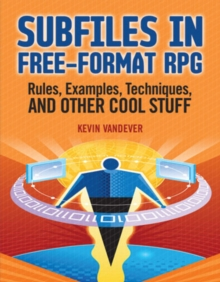 Subfiles in Free-Format RPG : Rules, Examples, Techniques, and Other Cool Stuff, Paperback / softback Book