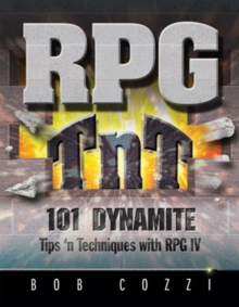 RPG TnT : 101 Dynamite Tips 'n Techniques with RPG IV, Paperback / softback Book