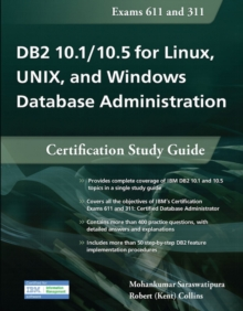 DB2 10.1/10.5 for Linux, UNIX, and Windows Database Administration : Certification Study Guide, Paperback / softback Book