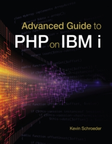 Advanced Guide to PHP on IBM i, Paperback / softback Book