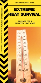 Extreme Heat Survival : Prepare For & Survive a Heatwave, Pamphlet Book