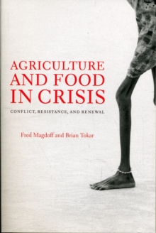 Agriculture and  Food in Crisis : Conflict, Resistance, and Renewal, Paperback Book
