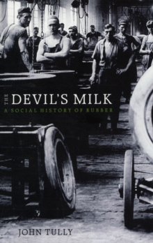 The Devil's Milk : A Social History of Rubber, Paperback / softback Book