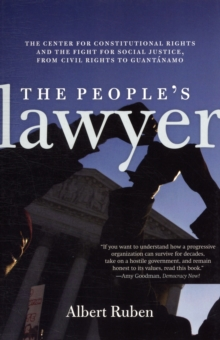 The People's Lawyer : The Story of the Center for Constitutional Rights, Paperback / softback Book