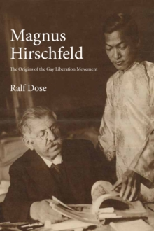 Magnus Hirschfeld : The Origins of the Gay Liberation Movement, Hardback Book