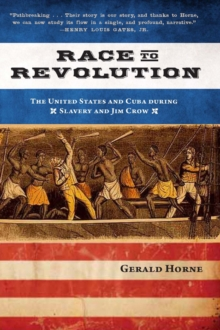 Race to Revolution : The U. S. and Cuba During Slavery and Jim Crow, Paperback Book