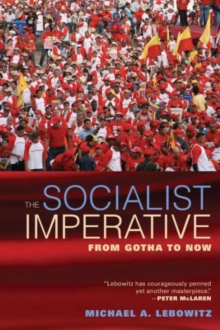 The Socialist Imperative : From Gotha to Now, Paperback Book