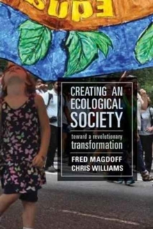 Creating an Ecological Society : Toward a Revolutionary Transformation, Hardback Book