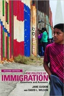 The Politics of Immigration : Questions and Answers, Paperback / softback Book
