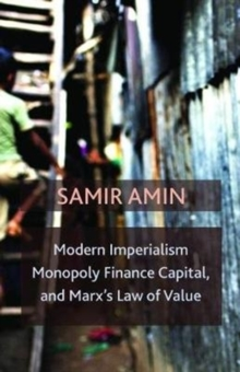 Modern Imperialism, Monopoly Finance Capital, and Marx's Law of Value : Monopoly Capital and Marx's Law of Value, Paperback / softback Book