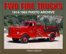 FWD Fire Trucks 1914-1963 : Photo Archive, Paperback / softback Book