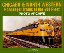 Chicago and North Western Passenger Trains of the 400 Fleet : Photo Archive, Paperback Book