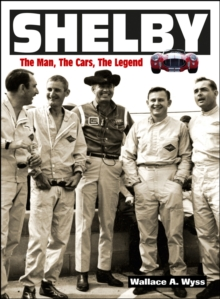Shelby: The Man, the Cars, the Legend, Paperback Book