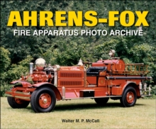 Ahrens-Fox Fire Apparatus Photo Archive, Paperback Book
