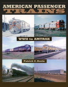 American Passenger Trains - WWII to Amtrak, Paperback Book