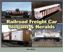 Railroad Freight Car Slogans & Heralds, Paperback Book