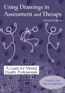 Using Drawings in Assessment and Therapy : A Guide for Mental Health Professionals, Paperback / softback Book