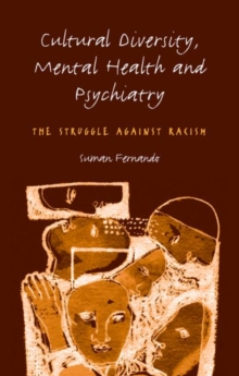 Cultural Diversity, Mental Health and Psychiatry : The Struggle Against Racism, Paperback / softback Book