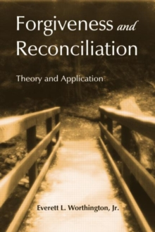 Forgiveness and Reconciliation : Theory and Application, Hardback Book