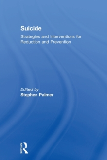 Suicide : Strategies and Interventions for Reduction and Prevention, Paperback / softback Book