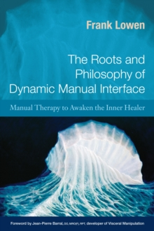 The Roots And Philosophy Of Dynamic Manual Interface, Paperback / softback Book