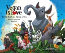 Vegan Is Love, Hardback Book