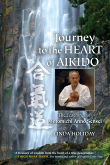 Journey To The Heart Of Aikido, Paperback / softback Book