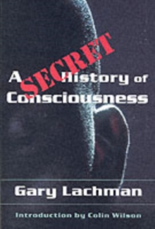 A Secret History of Consciousness, Paperback Book