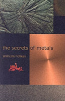 The Secrets of Metals, Paperback / softback Book