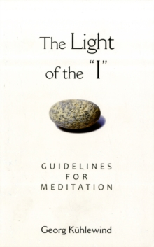 The Light of the 'I' : Guidelines for Meditation, Paperback / softback Book